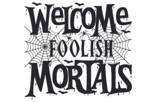 Welcome Foolish Mortals Craft Design By Creative Fabrica Crafts
