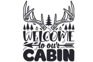 Welcome to Our Cabin Craft Design By Creative Fabrica Crafts