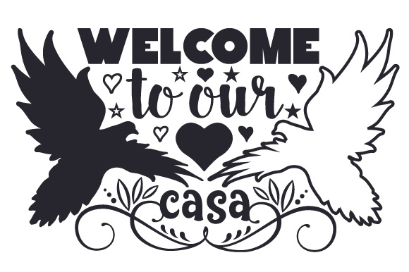 Welcome to Our Casa Home Craft Cut File By Creative Fabrica Crafts