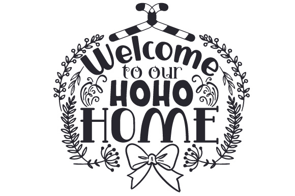 Welcome to Our Hoho Home Home Craft Cut File By Creative Fabrica Crafts