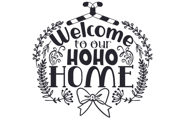 Download Free Welcome To Our Hoho Home Svg Cut File By Creative Fabrica Crafts SVG Cut Files