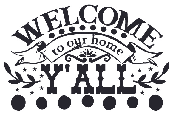 Download Free Welcome To Our Home Y All Svg Cut File By Creative Fabrica for Cricut Explore, Silhouette and other cutting machines.