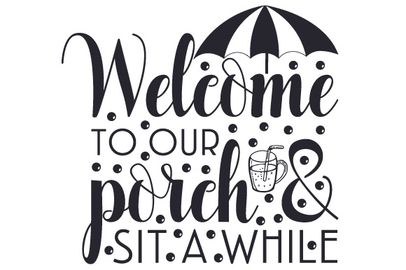 Welcome to Our Porch & Sit a While Home Craft Cut File By Creative Fabrica Crafts
