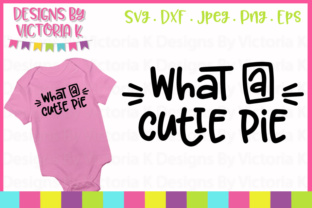 Download Free What A Cutie Pie Svg Graphic By Designs By Victoria K Creative for Cricut Explore, Silhouette and other cutting machines.