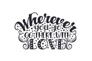 Wherever You Go, Go There with Love Craft Design By Creative Fabrica Crafts