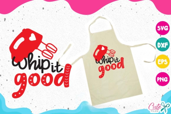Download Free Whip It Good Svg Kitchen Svg Cooking Svg My Kitchen Graphic for Cricut Explore, Silhouette and other cutting machines.