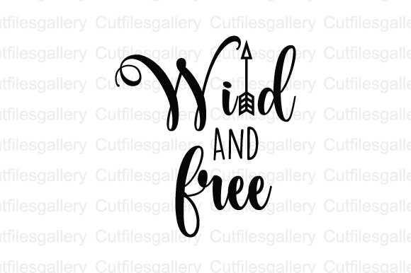 Download Free Wild And Free Cut File Graphic By Cutfilesgallery Creative Fabrica for Cricut Explore, Silhouette and other cutting machines.