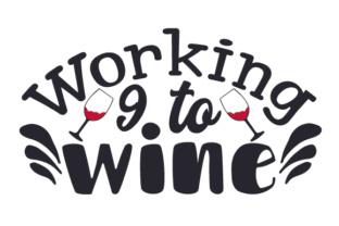 Working 9 to Wine Craft Design By Creative Fabrica Crafts