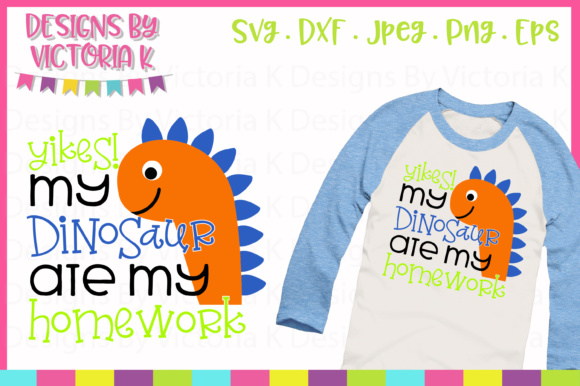 Yikes My Dinosaur Ate My Homework SVG Graphic Crafts By Designs By Victoria K