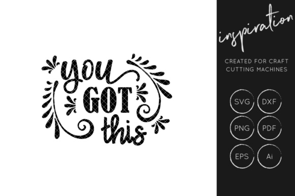 Download Free You Got This Svg Cut Files Inspirational Quote Graphic By for Cricut Explore, Silhouette and other cutting machines.