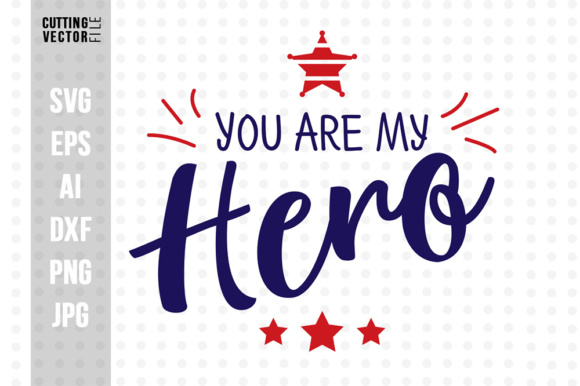 Download Free You Are My Hero Graphic By Danieladoychinovashop Creative Fabrica for Cricut Explore, Silhouette and other cutting machines.