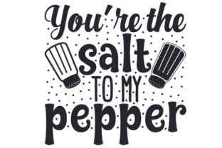 You're the Salt to My Pepper Craft Design By Creative Fabrica Crafts