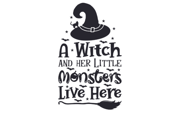 A Witch and Her Little Monsters Live Here Halloween Craft Cut File von Creative Fabrica Crafts