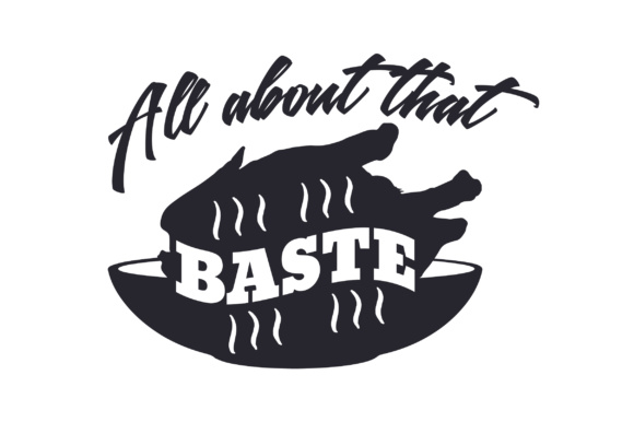 All About That Baste Kitchen Craft Cut File By Creative Fabrica Crafts