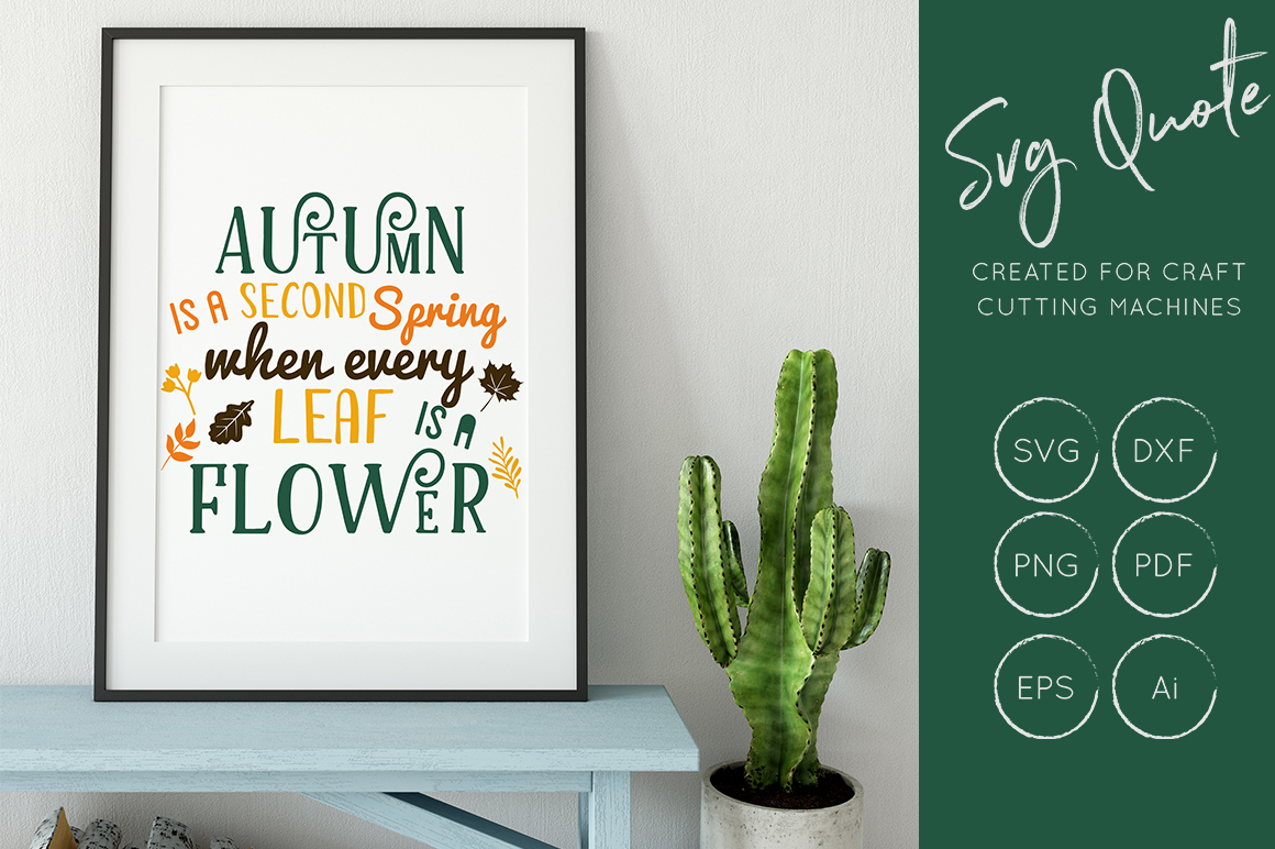 Download Free Autumn Is A Second Spring Svg Cut File Dxf Png Eps Graphic for Cricut Explore, Silhouette and other cutting machines.