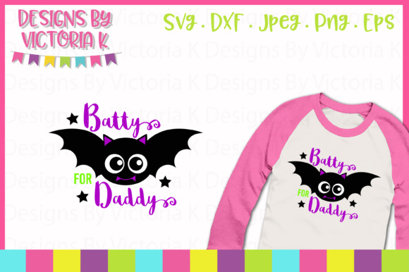 Batty for Daddy SVG Graphic Crafts By Designs By Victoria K
