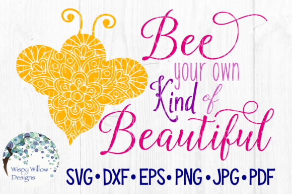 Download Free Be Your Own Kind Of Beautiful Graphic By Wispywillowdesigns for Cricut Explore, Silhouette and other cutting machines.