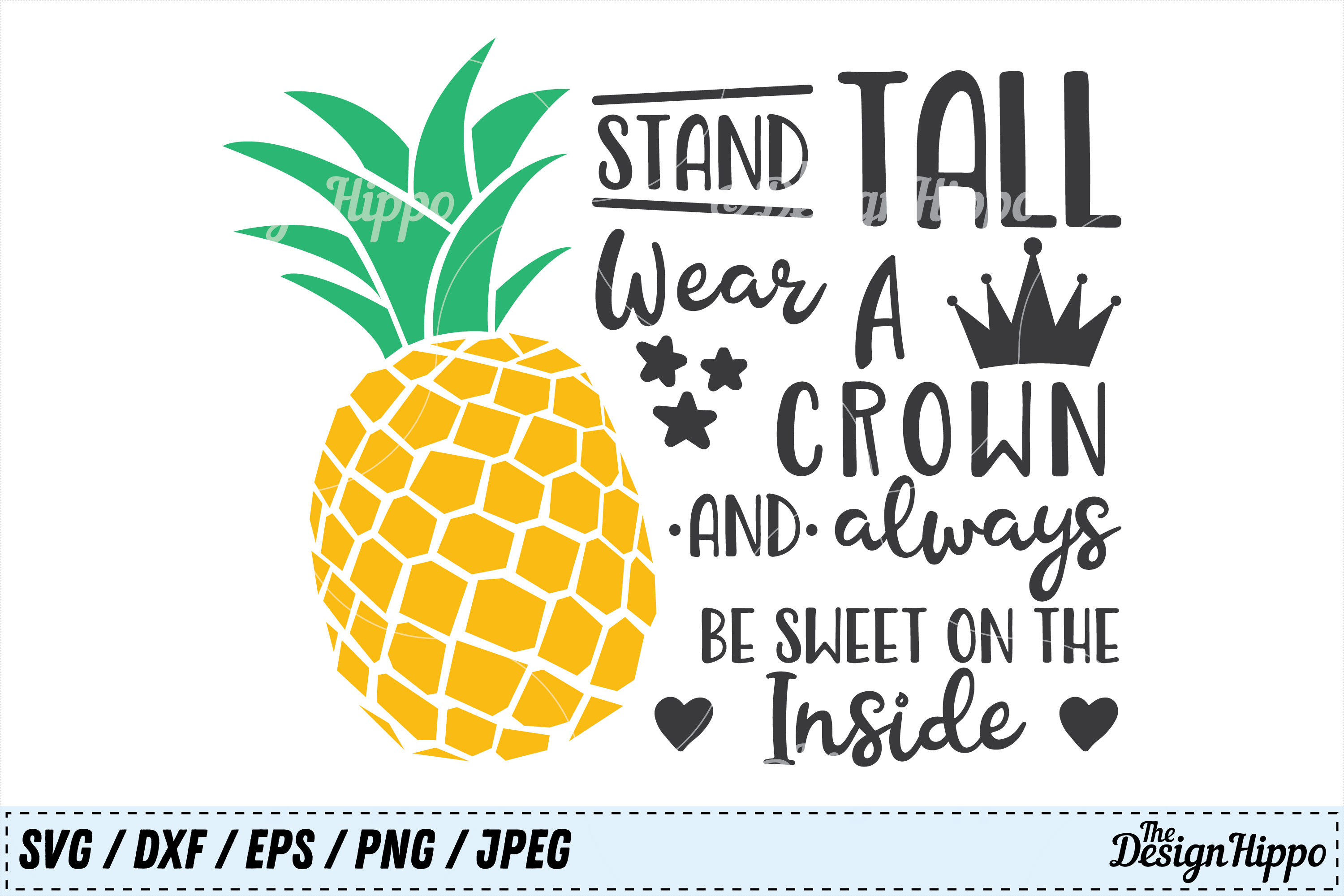 Download Free Be A Pineapple Stand Tall Wear A Crown Svg Graphic By for Cricut Explore, Silhouette and other cutting machines.