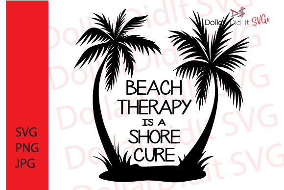 Download Free Beach Therapy Is A Shore Cure Svg Graphics Graphic By Dollar for Cricut Explore, Silhouette and other cutting machines.