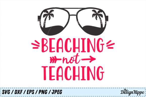 Beaching Not Teaching Svg File Graphic By Thedesignhippo