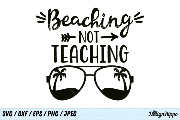 Download Free Beaching Not Teaching Svg Graphic By Thedesignhippo Creative for Cricut Explore, Silhouette and other cutting machines.