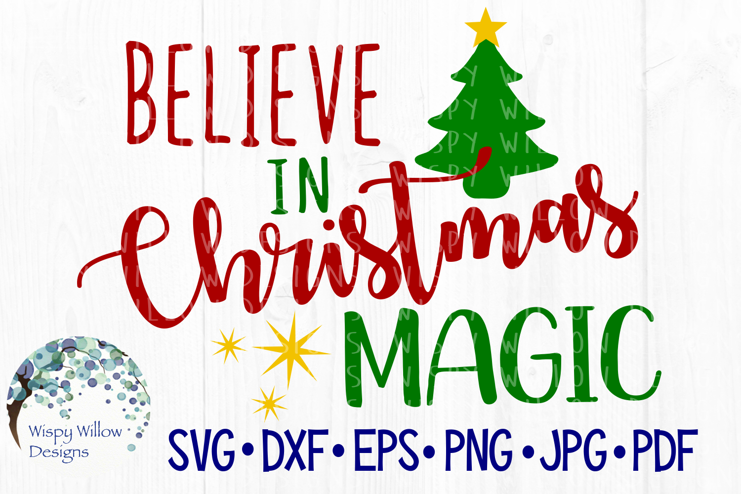 Download Free Believe In Christmas Magic Grafico Por Wispywillowdesigns for Cricut Explore, Silhouette and other cutting machines.