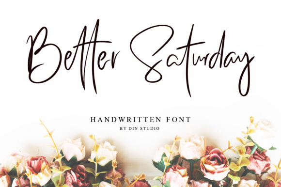 Print on Demand: Better Saturday Script & Handwritten Font By Din Studio