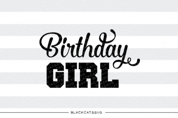 Birthday Girl Fun Svg Graphic Crafts By BlackCatsMedia - Image 1