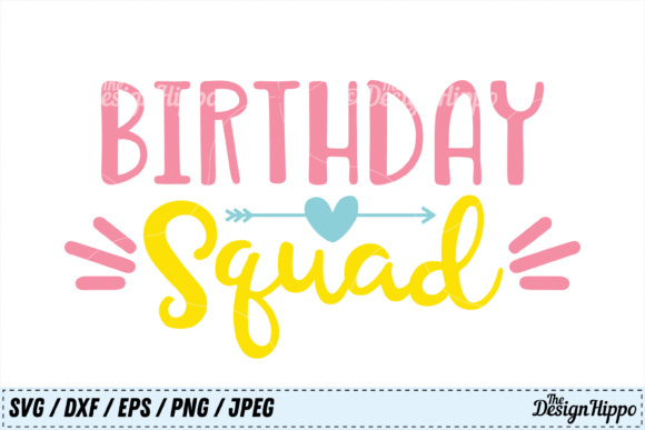 Birthday Squad  Cut File Graphic Crafts By thedesignhippo