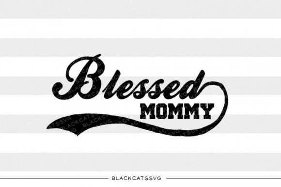 Blessed Mommy Mom SVG Graphic Crafts By BlackCatsMedia - Image 1