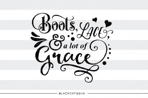 Boots, Lace and a Lot of Grace Graphic Crafts By BlackCatsMedia - Image 1
