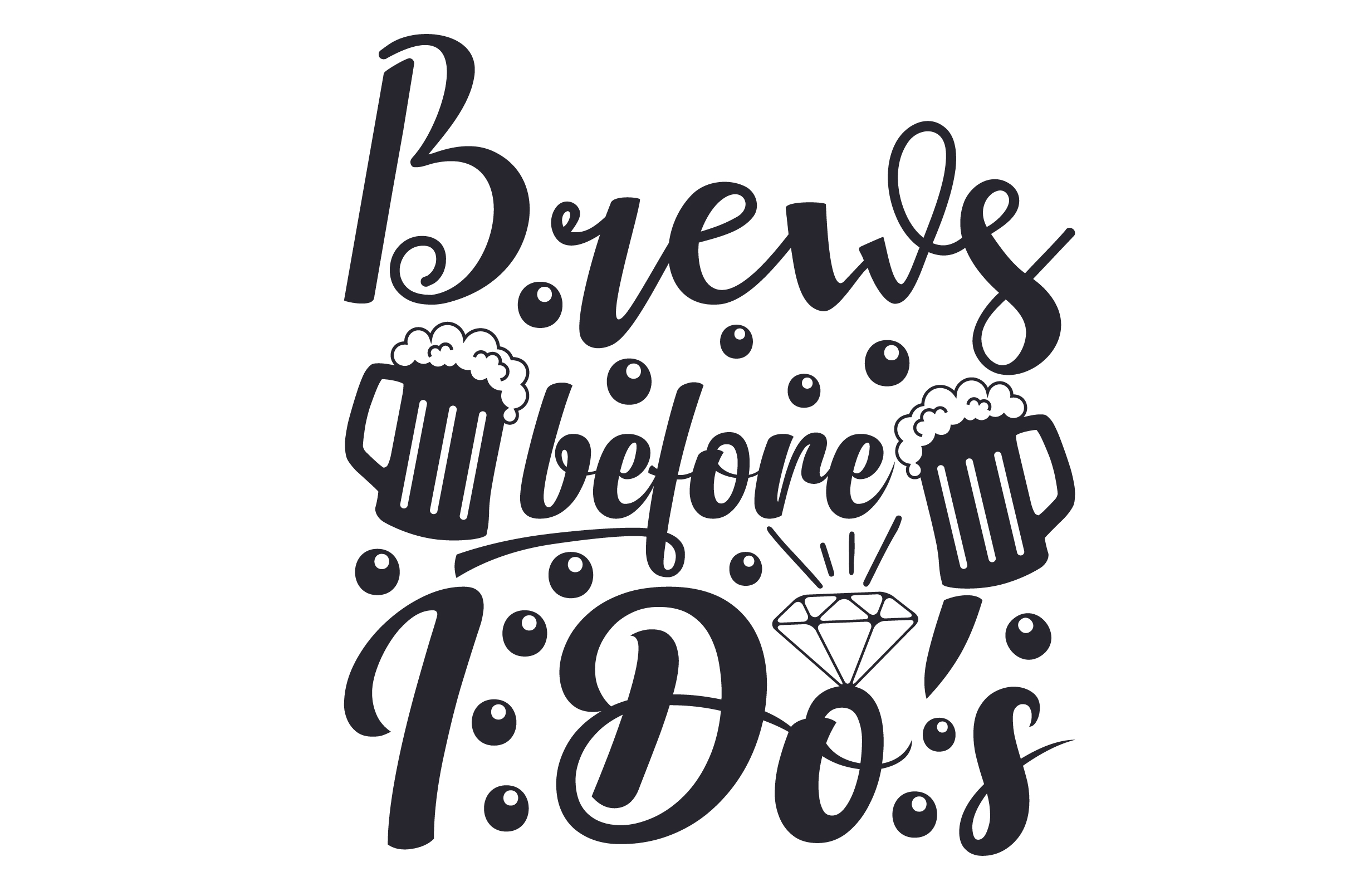 Brews Before I Do S Svg Cut File By Creative Fabrica Crafts