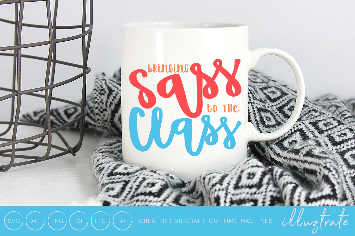 Download Free Bringing Sass To The Class Svg Cut File Dxf Png Eps Graphic for Cricut Explore, Silhouette and other cutting machines.
