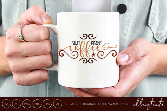 Download Free But First Coffee Cut File Graphic By Illuztrate Creative Fabrica for Cricut Explore, Silhouette and other cutting machines.