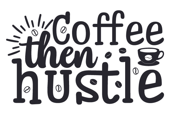 Download Free Coffee Then Hustle Svg Cut File By Creative Fabrica Crafts for Cricut Explore, Silhouette and other cutting machines.
