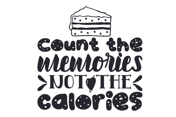Download Free Count The Memories Not The Calories Svg Cut File By Creative SVG Cut Files
