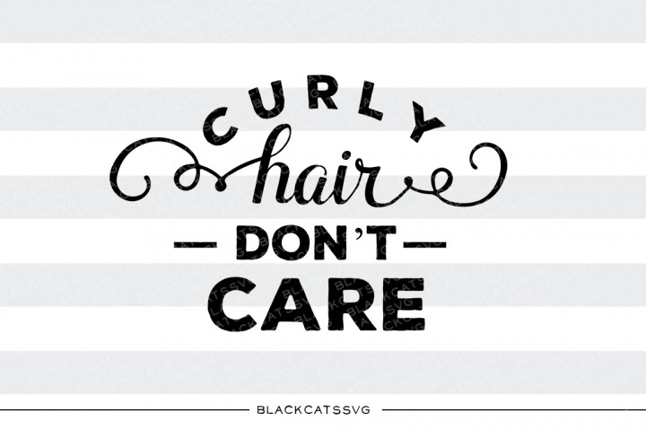 Curly Hair Don T Care Svg Graphic By Sssilent Rage