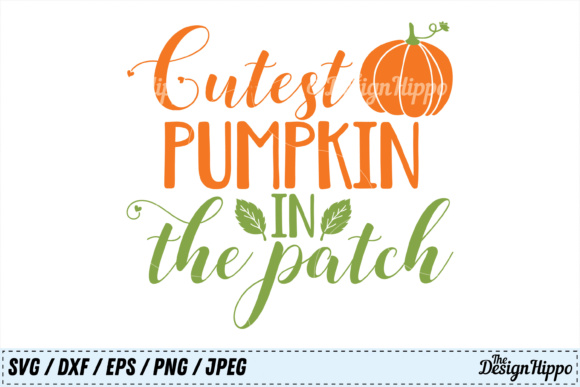 Download Free Cutest Pumpkin In The Patch Graphic By Thedesignhippo Creative for Cricut Explore, Silhouette and other cutting machines.