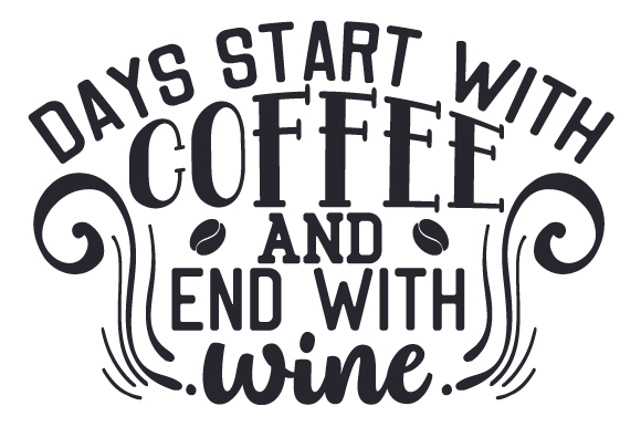 Download Free Days Start With Coffee And End With Wine Archivos De Corte Svg for Cricut Explore, Silhouette and other cutting machines.
