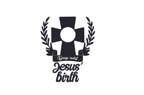 Download Free Days Until Jesus Birth Svg Cut File By Creative Fabrica Crafts for Cricut Explore, Silhouette and other cutting machines.