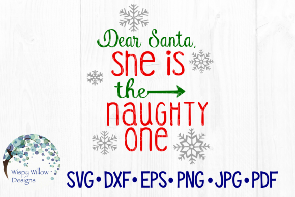 Download Free Dear Santa She Is The Naughty One Graphic By Wispywillowdesigns for Cricut Explore, Silhouette and other cutting machines.