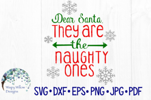 Download Free Dear Santa They Are The Naughty Ones Graphic By for Cricut Explore, Silhouette and other cutting machines.