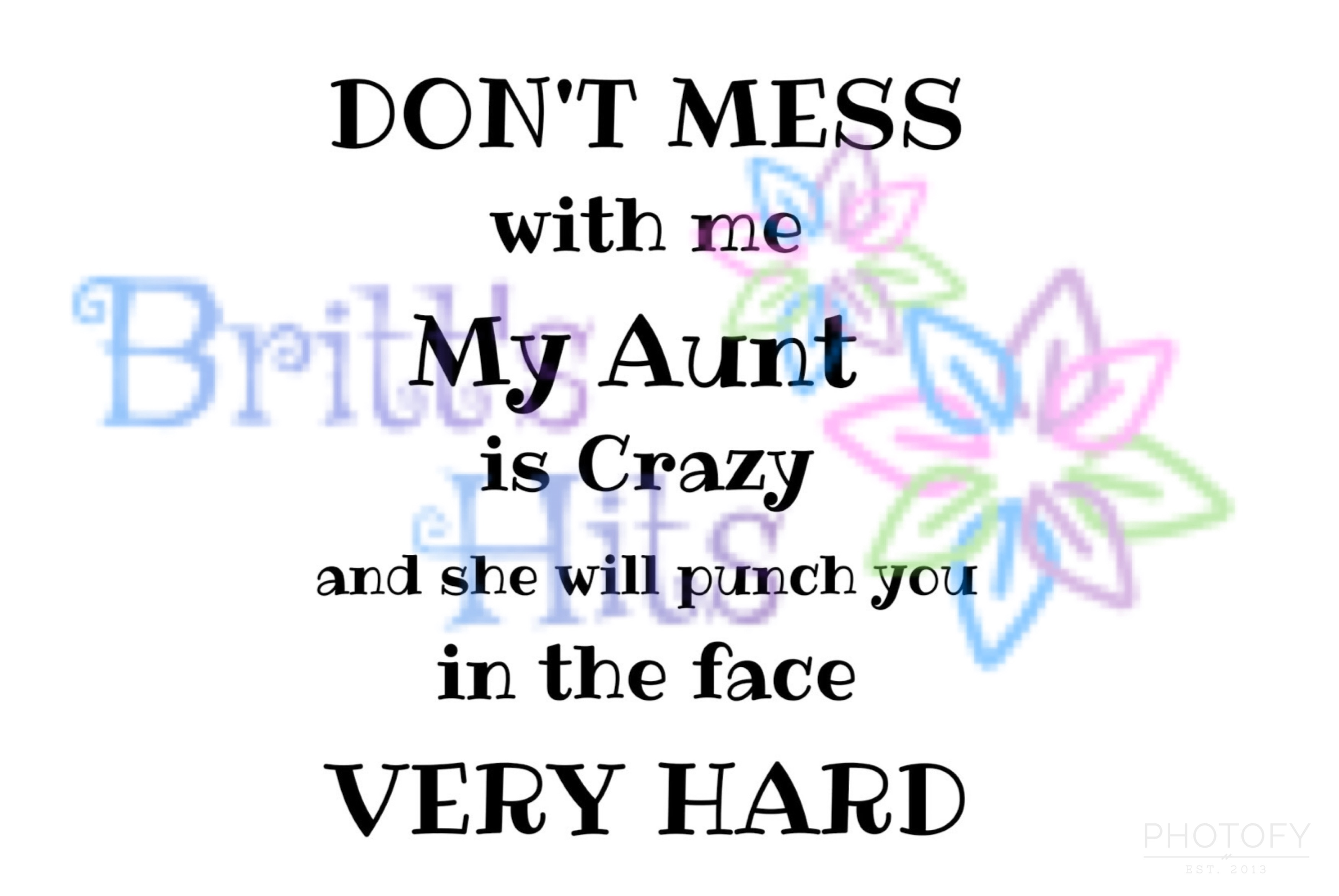 Don T Mess With Me My Aunt Is Crazy Svg Graphic By Britt S Hits