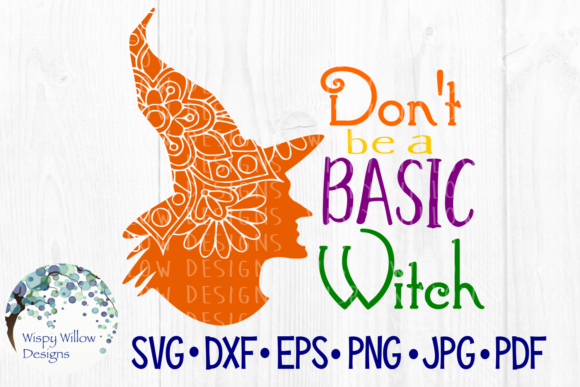 Download Free Don T Be A Basic Witch Halloween Witch Mandala Fall Graphic for Cricut Explore, Silhouette and other cutting machines.