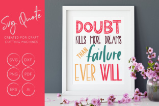 Download Free Doubt Kills More Dreams Than Failure Ever Will Svg Cut File for Cricut Explore, Silhouette and other cutting machines.