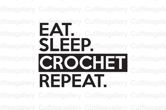 Download Free Eat Sleep Crochet Repeat Grafico Por Cutfilesgallery Creative for Cricut Explore, Silhouette and other cutting machines.