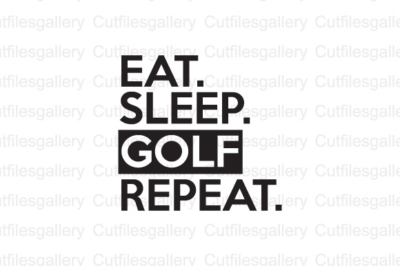 Download Free Eat Sleep Golf Repeat Graphic By Cutfilesgallery Creative Fabrica for Cricut Explore, Silhouette and other cutting machines.