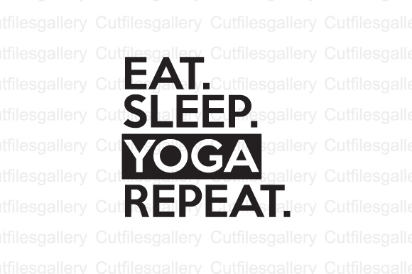 Download Free Eat Sleep Yoga Repeat Graphic By Cutfilesgallery Creative Fabrica for Cricut Explore, Silhouette and other cutting machines.