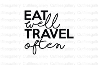 Download Free Eat Well Travel Often Grafik Von Cutfilesgallery Creative Fabrica for Cricut Explore, Silhouette and other cutting machines.