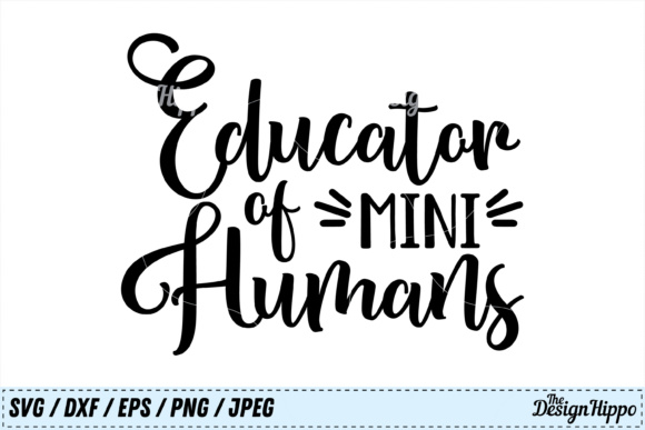 Download Free Educator Of Mini Humans Svg Cut File Graphic By Thedesignhippo for Cricut Explore, Silhouette and other cutting machines.